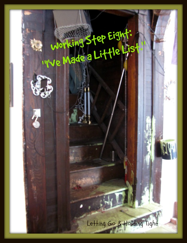 """Working Step EIGHT – """"I've Made a Little List."""""""