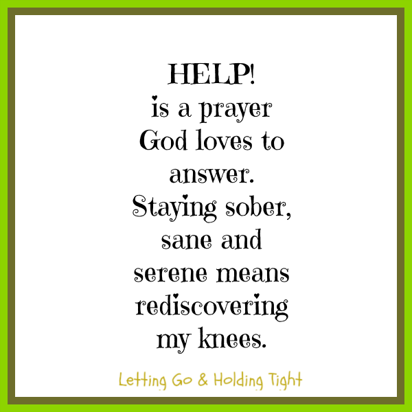 Getting Through This Day Sober: Rediscover Your Knees